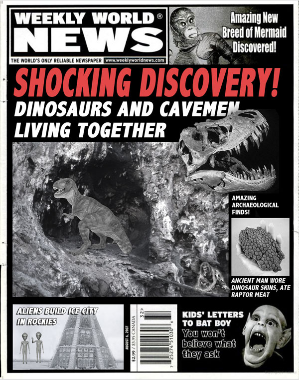 Weekly World News cover: SHOCKING DISCOVERY of dinosaurs and cavemen living together!